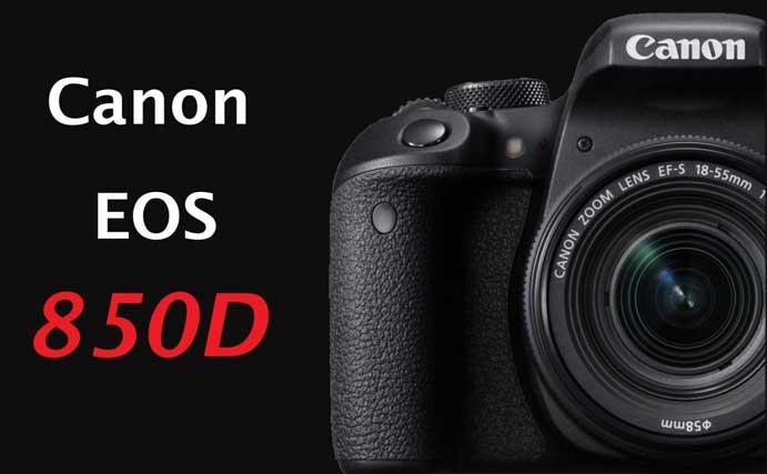 دوربین کانن Canon EOS 850D چگونه خواهد بود؟