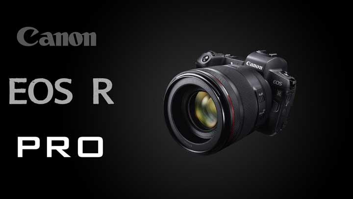دوربین کانن Canon EOS R PRO چگونه خواهد بود؟